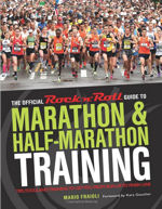 The Official Rock 'n' Roll Guide to Marathon & Half-Marathon Training: Tips, Tools, and Training to Get You from Sign-Up to Finish Line
