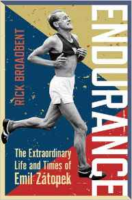 Endurance: The Extraordinary Life and Times of Emil Zátopek