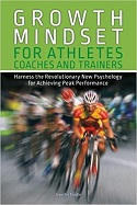 Growth Mindset for Athletes, Coaches and Trainers: Harness the Revolutionary New Psychology for Achieving Peak