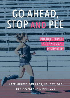 Go Ahead, Stop & Pee: Running During Pregnancy and Postpartum