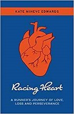 Racing Heart: A Runner's Journey of Love, Loss and Perseverance