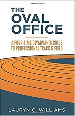 The Oval Office: A Four-Time Olympian's Guide to Professional Track and Field